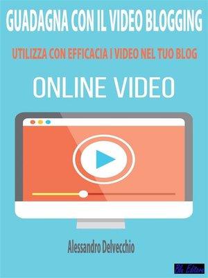 cover image of Guadagna con il Video Blogging