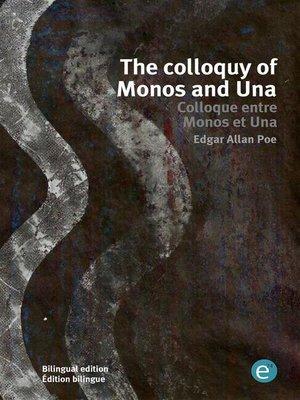 cover image of The colloquy of Monos and Una/Colloque entre Monos et Una