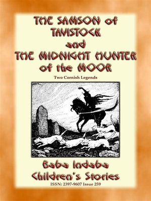 cover image of THE SAMSON OF TAVISTOCK and THE MIDNIGHT HUNTER OF THE MOOR--Two Legends of Cornwall