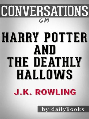 cover image of Harry Potter and the Deathly Hallows--A Novel by J. K. Rowling