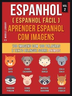 cover image of Espanhol ( Espanhol Fácil ) Aprender Espanhol Com Imagens (Vol 2)
