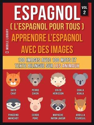 cover image of Espagnol ( L'Espagnol Pour Tous )--Apprendre l'espagnol avec des images (Vol 2)