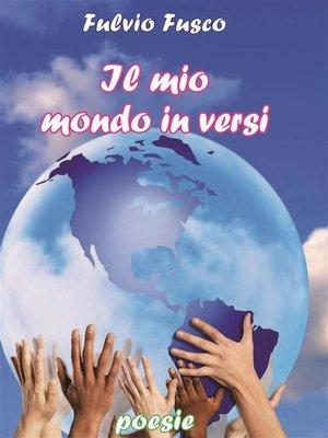 cover image of Il mio mondo in versi