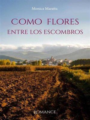 cover image of Como Flores Entre Los Escombros
