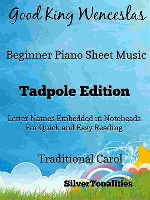 cover image of Good King Wenceslas Beginner Piano Sheet Music Tadpole Edition