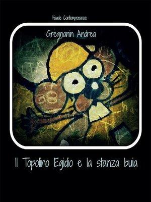 cover image of Il topolino Egidio e la stanza Buia