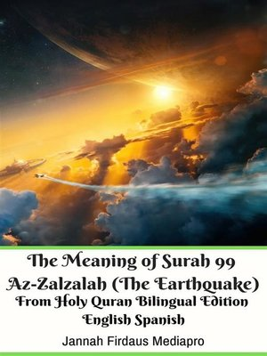 cover image of The Meaning of Surah 99 Az-Zalzalah (The Earthquake) From Holy Quran Bilingual Edition English Spanish