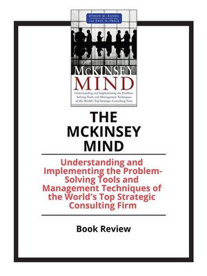 cover image of The McKinsey Mind--Understanding and Implementing the Problem-Solving Tools and Management Techniques of the World's Top Strategic Consulting Firm