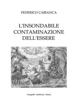 cover image of L'insondabile contaminazione dell'essere