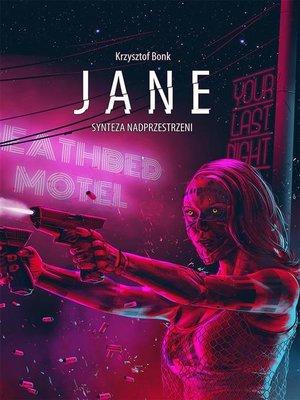 cover image of Jane. Synteza nadprzestrzeni
