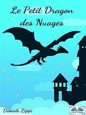 cover image of Le Petit Dragon Des Nuages