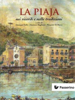 cover image of La Piaja nei ricordi e nelle tradizioni