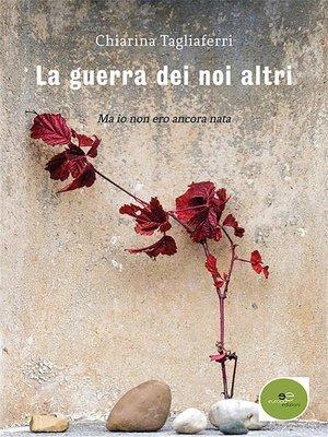 cover image of La guerra dei noi altri