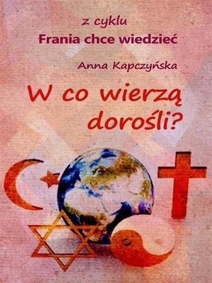 cover image of W co wierzą dorośli?