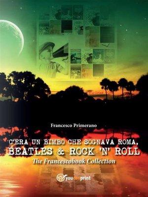 cover image of C'era un bimbo che sognava Roma, Beatles & Rock'n' Roll