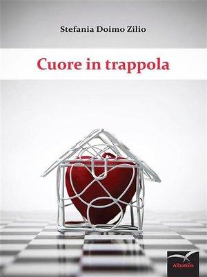 cover image of Cuore in trappola