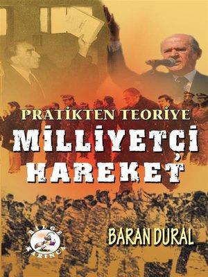 cover image of Pratikten Teoriye Milliyetçi Hareket