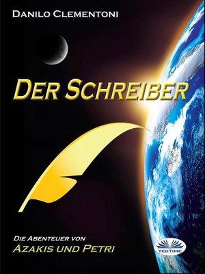 cover image of Der Schreiber--Die Abenteuer von Azakis und Petri