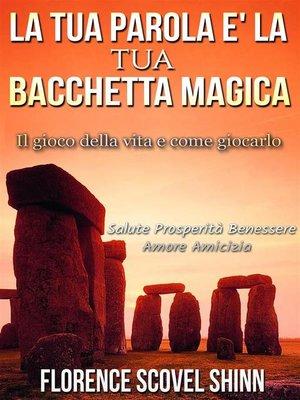 cover image of La Tua Parola è la Tua Bacchetta Magica
