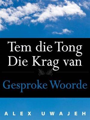 cover image of Tem Die Tong-- Die Krag Van Gesproke Woorde