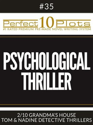 "cover image of Perfect 10 Psychological Thriller Plots #35-2 ""GRANDMA'S HOUSE – TOM & NADINE DETECTIVE THRILLERS"""