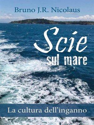 cover image of Scie sul mare. La cultura dell'inganno