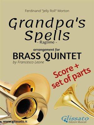 cover image of Grandpa's Spells--Brass Quintet score & parts