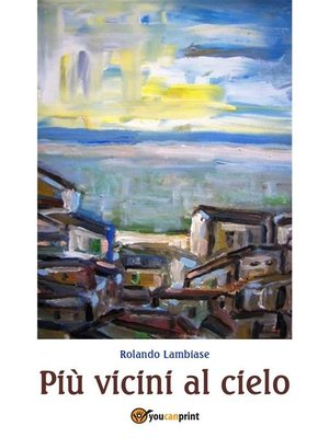 cover image of Più vicini al cielo