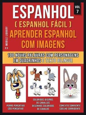 cover image of Espanhol ( Espanhol Fácil ) Aprender Espanhol Com Imagens (Vol 7)