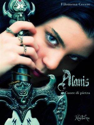 cover image of Alànis cuore di pietra