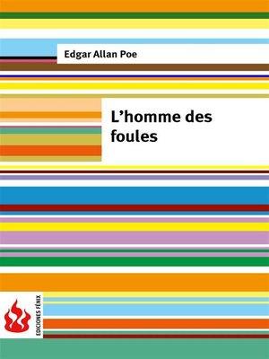 cover image of L'homme des foules (low cost). Édition limitée