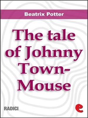 cover image of The Tale of Johnny Town-Mouse