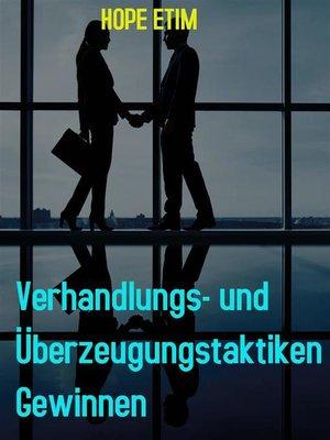 cover image of Verhandlungs- und Überzeugungstaktiken Gewinnen