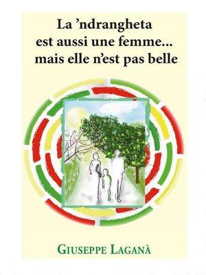 cover image of La 'ndrangheta est ausi une femme... mais elle n'est pas belle