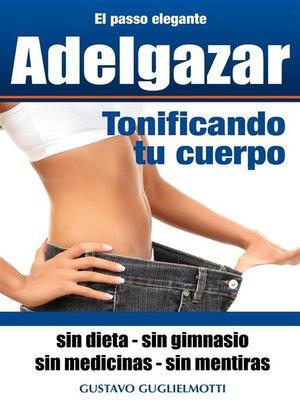 cover image of Adelgazar tonificando tu cuerpo