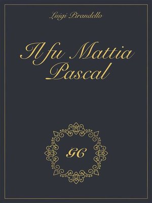 cover image of Il fu Mattia Pascal gold collection