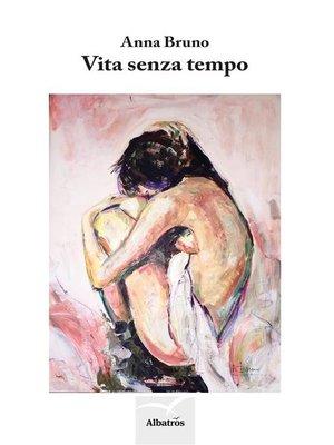 cover image of Vita senza tempo