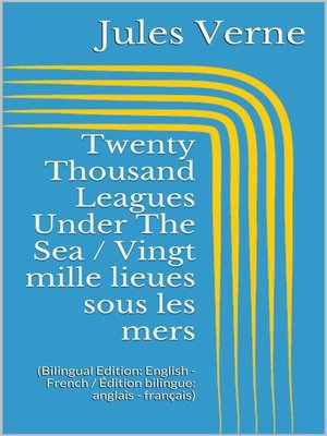 cover image of Twenty Thousand Leagues Under the Sea / Vingt mille lieues sous les mers (Bilingual Edition--English--French / Édition bilingue--anglais--français)
