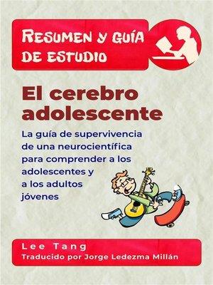 cover image of Resumen Y Guía De Estudio--El Cerebro Adolescente