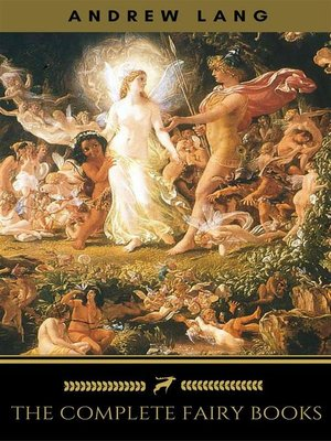 cover image of The Complete Fairy Books of Andrew Lang