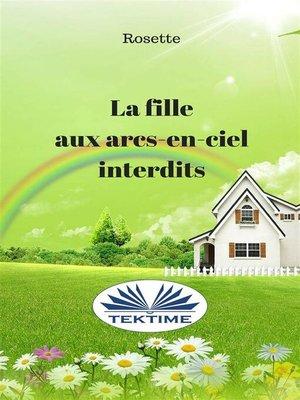 cover image of La Fille Aux Arcs-En-Ciel Interdits