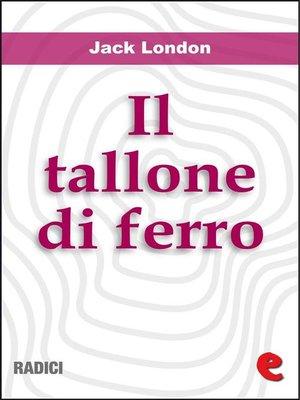 cover image of Il Tallone di Ferro (The Iron Heel)