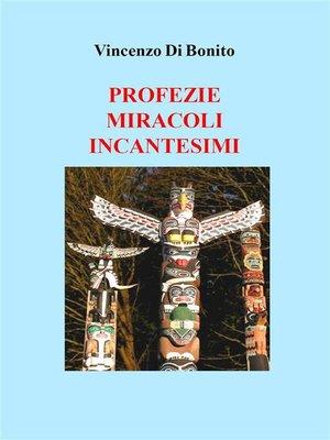 cover image of Profezie miracoli incantesimi