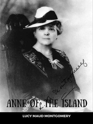 cover image of Anne of the Island--Anne Shirley Series #3