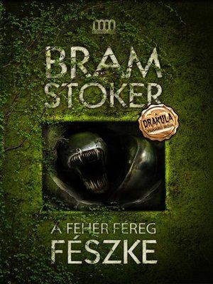 cover image of A Fehér Féreg fészke