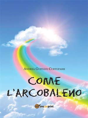 cover image of Come L'Arcobaleno