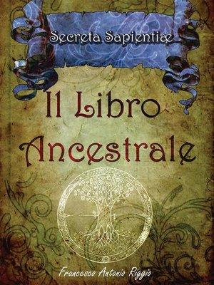 cover image of Il Libro Ancestrale