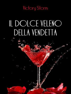 cover image of Il dolce veleno della vendetta