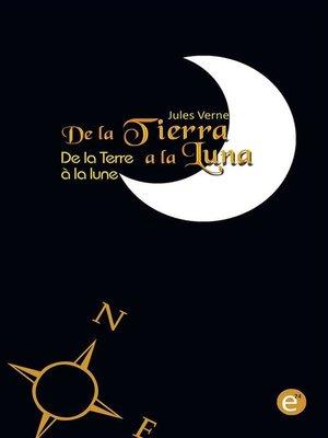cover image of De la Tierra a la luna/De la Terre à la lune