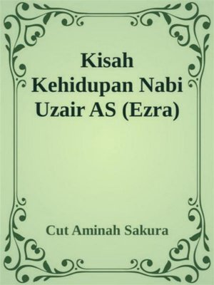cover image of Kisah Kehidupan Nabi Uzair AS (Ezra)